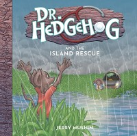 Cover Dr Hedgehog and the Island Rescue