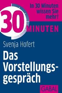 Cover 30 Minuten Das Vorstellungsgespräch