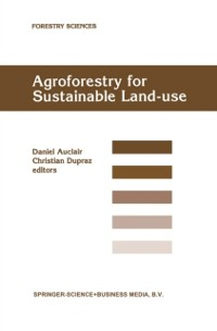 Cover Agroforestry for Sustainable Land-Use Fundamental Research and Modelling with Emphasis on Temperate and Mediterranean Applications