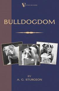 Cover Bulldogdom (A Vintage Dog Books Bulldog Classic - Bulldogs)