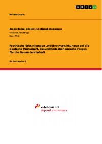 Cover Psychische Erkrankungen und ihre Auswirkungen auf die deutsche Wirtschaft. Gesundheitsökonomische Folgen für die Gesamtwirtschaft