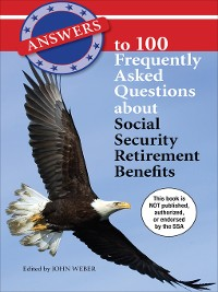 Cover Answers to 100 Frequently Asked Questions about Social Security Retirement Benefits