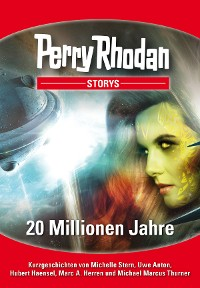 Cover PERRY RHODAN-Storys 2: 20 Millionen Jahre