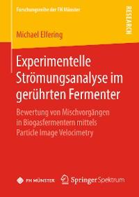 Cover Experimentelle Strömungsanalyse im gerührten Fermenter