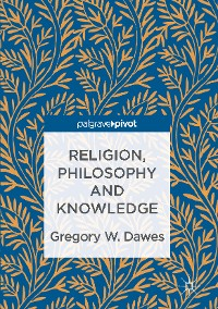 Cover Religion, Philosophy and Knowledge