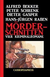 Cover Mörderschnitten: Vier Kriminalromane