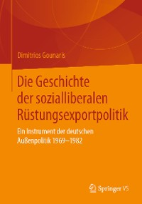 Cover Die Geschichte der sozialliberalen Rüstungsexportpolitik