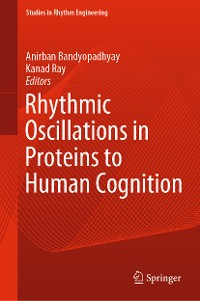 Cover Rhythmic Oscillations in Proteins to Human Cognition