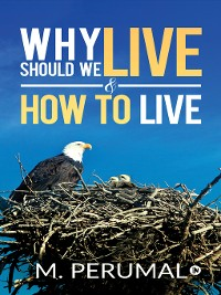 Cover Why Should We Live & How To Live