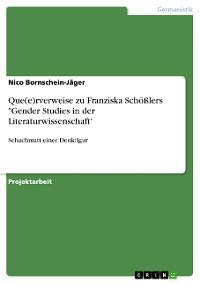 """Cover Que(e)rverweise zu Franziska Schößlers """"Gender Studies in der Literaturwissenschaft"""""""