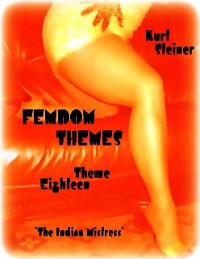 """Cover Femdom Themes - Theme Eighteen - """"The Indian Mistress"""""""