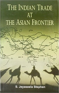 Cover The Indian Trade At the Asian Frontier