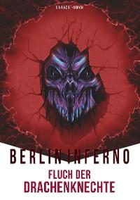Cover Berlin Inferno - Fluch der Drachenknechte