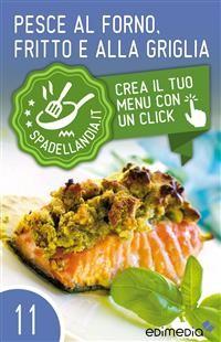 Cover Pesce al forno, fritto e alla griglia