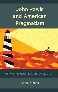 Cover John Rawls and American Pragmatism
