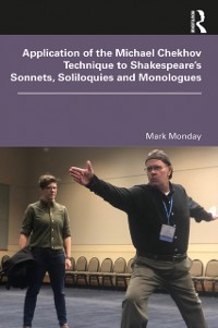 Cover Application of the Michael Chekhov Technique to Shakespeare's Sonnets, Soliloquies and Monologues