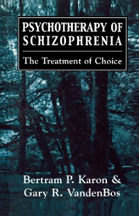 Cover Psychotherapy of Schizophrenia