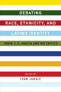Cover Debating Race, Ethnicity, and Latino Identity
