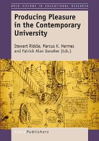 Cover Producing Pleasure in the Contemporary University