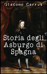 Cover Storia degli Asburgo di Spagna