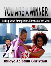 Cover You Are a Winner! - Pulling Down Strongholds, the Enemies of the Mind