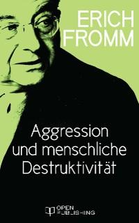 Cover Aggression und menschliche Destruktivität
