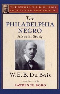 Cover Philadelphia Negro (The Oxford W. E. B. Du Bois)