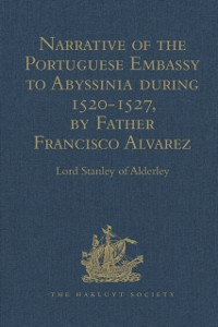 Cover Narrative of the Portuguese Embassy to Abyssinia during the Years 1520-1527, by Father Francisco Alvarez