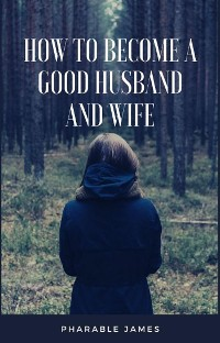Cover How to become a good husband and wife