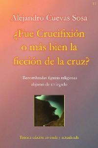 Cover ¿Fue Crucifixión o más bien la ficción de la cruz?
