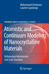 Cover Atomistic and Continuum Modeling of Nanocrystalline Materials