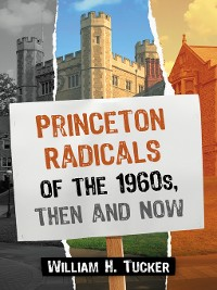 Cover Princeton Radicals of the 1960s, Then and Now