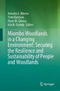 Cover Miombo Woodlands in a Changing Environment: Securing the Resilience and Sustainability of People and Woodlands