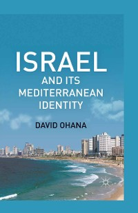 Cover Israel and Its Mediterranean Identity
