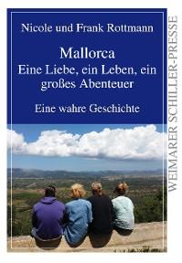 Cover Mallorca - eine Liebe, ein Leben, ein großes Abenteuer