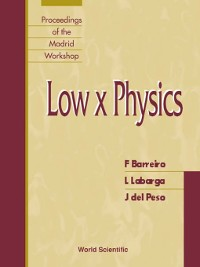 Cover Low X Physics--Proceedings of the Madrid Workshop