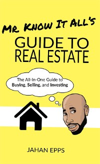 Cover Mr. Know It All's Guide to Real Estate