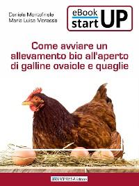 Cover Come avviare un'allevamento biologico all'aperto di galline ovaiole e quaglie