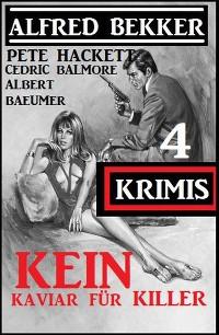 Cover Kein Kaviar für Killer: 4 Krimis