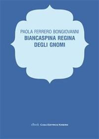 Cover Biancaspina Regina degli gnomi