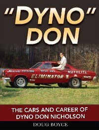 Cover Dyno Don: The Cars and Career of Dyno Don Nicholson