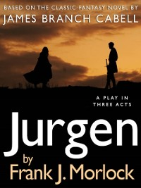 Cover Jurgen: A Play in Three Acts