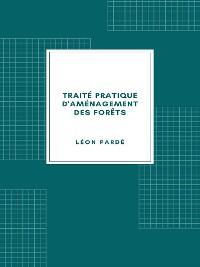 Cover Traité pratique d'aménagement des forêts (1931)