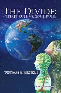 Cover The Divide: Spirit Rule Vs. Soul Rule