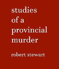 Cover Studies of a Provincial Murder