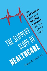 Cover The Slippery Slope of Healthcare