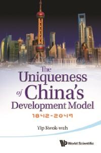Cover Uniqueness Of China's Development Model, The: 1842-2049
