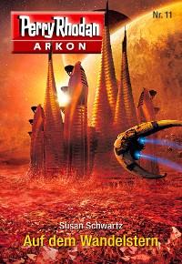 Cover Arkon 11: Auf dem Wandelstern