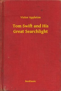Cover Tom Swift and His Great Searchlight