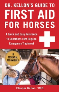 Cover Dr. Kellon's Guide to First Aid for Horses